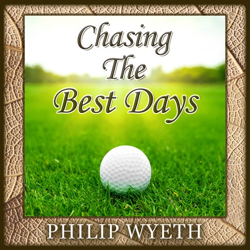 Chasing the Best Days, Philip Wyeth