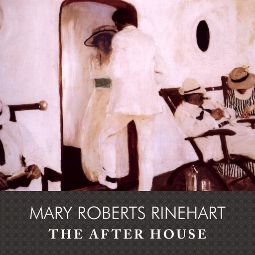 The After House, Mary Roberts Rinehart