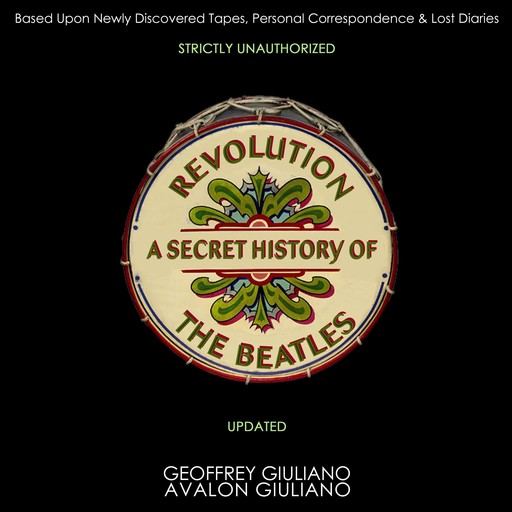 Revolution A Secret History Of The Beatles - Strictly Unauthorized Updated, Geoffrey Giuliano, Avalon Giuliano