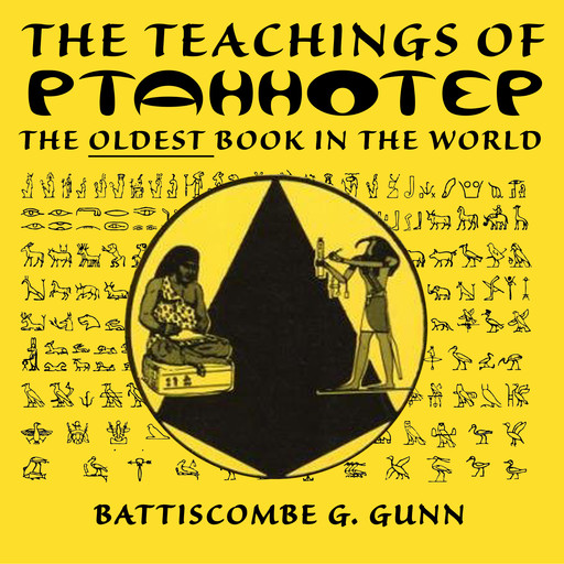 The Wisdom of the East - The Instruction of Ptah-hotep and The Instruction of Ke'gemni, Battiscombe G. Gunn