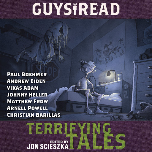Guys Read: Terrifying Tales, R.L.Stine, Michael Buckley, Kelly Barnhill, Lisa Brown, Daniel José Older, Jon Scieszka, Adam Gidwitz, Adele Griffin, Claire Legrand, Dav Pilkey, Nikki Loftin