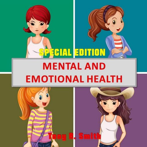Mental and Emotional Health (Special Edition), Tony Smith