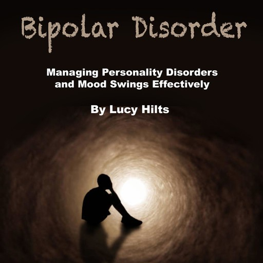 Bipolar Disorder, Lucy Hilts