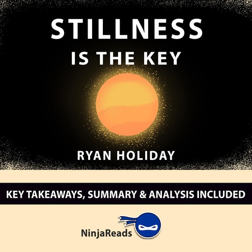 Summary: Stillness is the Key, Brooks Bryant