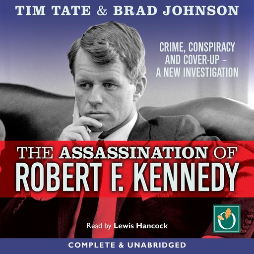 The Assassination Of Robert F. Kennedy, Tim Tate, Brad Johnson