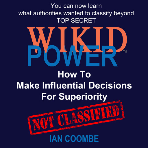 WIKID POWER - How To Make Influential Decisions For Superiority, Ian Coombe