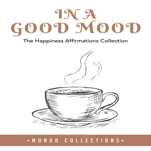 In a Good Mood: The Happiness Affirmations Collection, Mondo Collections