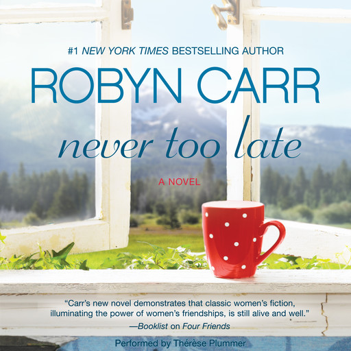 Never Too Late, Robyn Carr