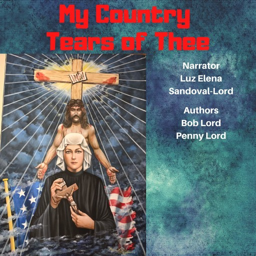 My Country Tears of Thee, Bob Lord, Penny Lord