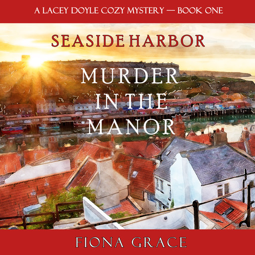 Murder in the Manor (A Lacey Doyle Cozy Mystery—Book 1), Fiona Grace