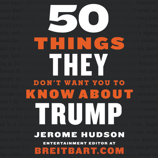 50 Things They Don't Want You to Know About Trump, Jerome Hudson