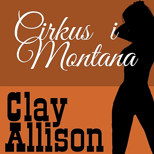 Cirkus i Montana, William Marvin Jr, Clay Allison