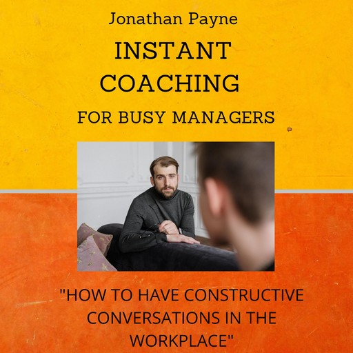 Instant Coaching for Busy Managers, Jonathan Payne