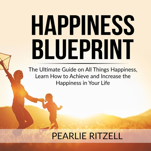 Happiness Blueprint, Pearlie Ritzell