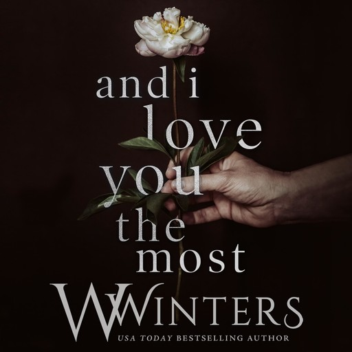 And I Love You The Most, Willow Winters, W. Winters