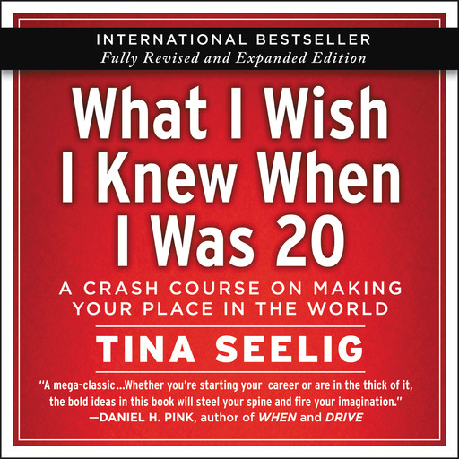 What I Wish I Knew When I Was 20 - 10th Anniversary Edition, Tina Seelig