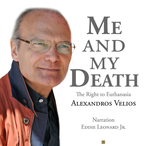 Me and My Death: The Right to Euthanasia, Alexandros Velios