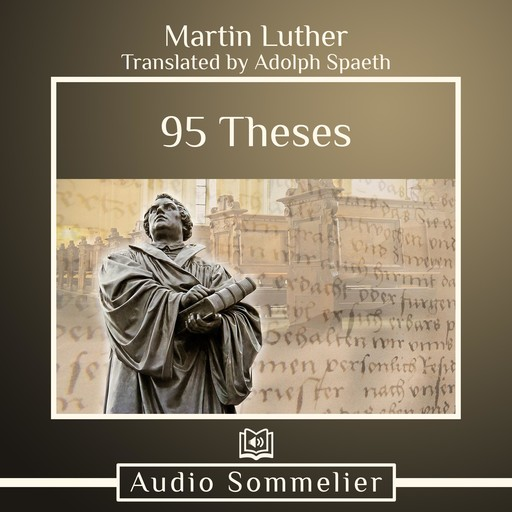 95 Theses, Martin Luther, Adolph Spaeth