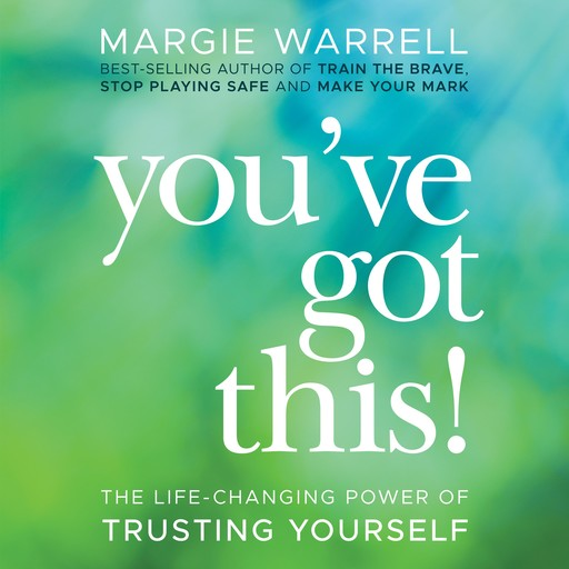 You've Got This, Margie Warrell