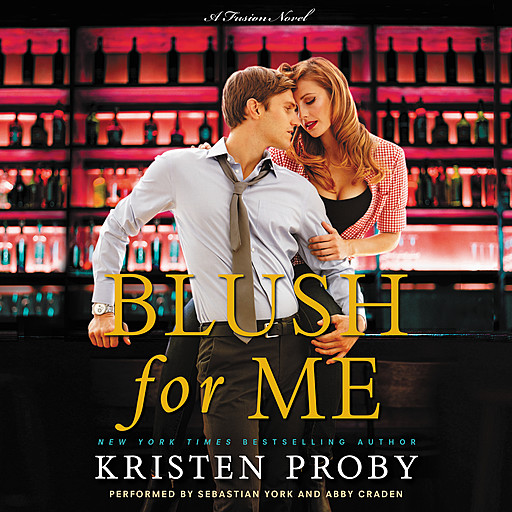 Blush for Me, Kristen Proby