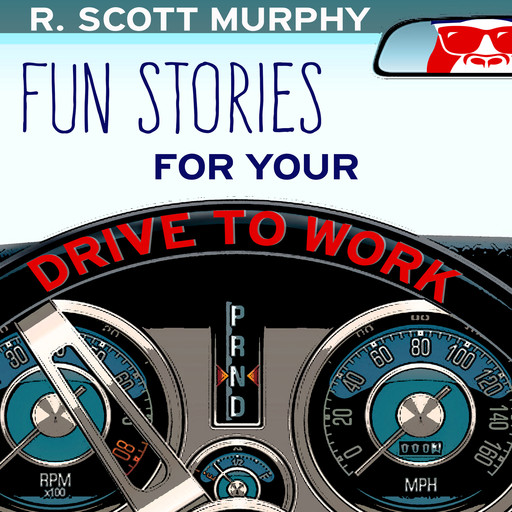 Fun Stories For Your Drive To Work, R.Scott Murphy
