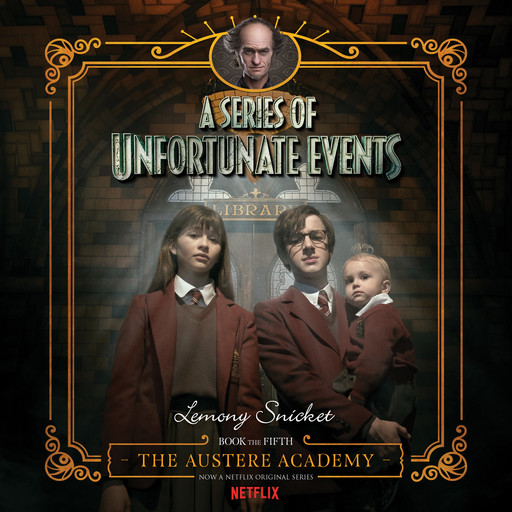 Series of Unfortunate Events #5: The Austere Academy, Lemony Snicket