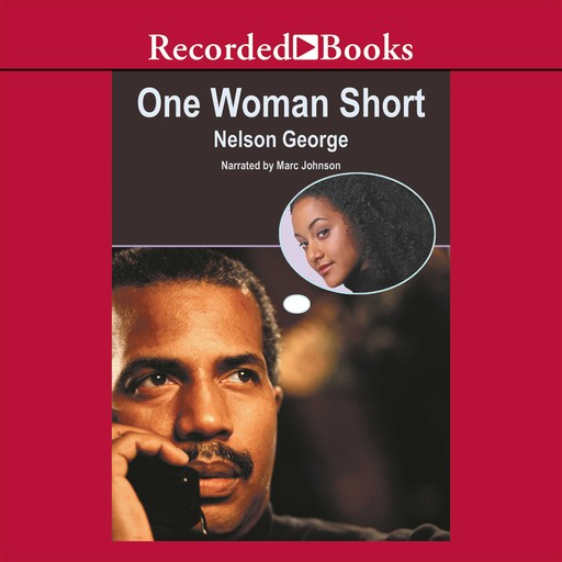 One Woman Short, Nelson George