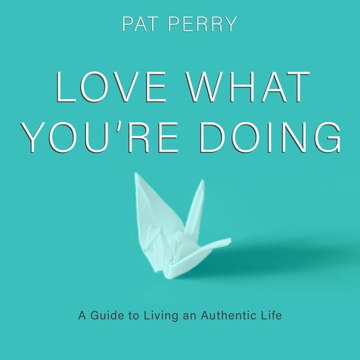 Love What You're Doing, Pat Perry