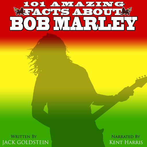 101 Amazing Facts about Bob Marley, Jack Goldstein