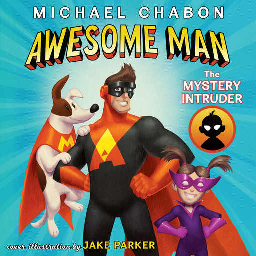 Awesome Man: The Mystery Intruder, Michael Chabon
