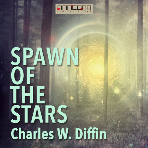 Spawn of the Stars, Charles Diffin