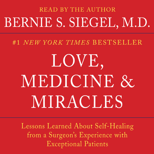 Love, Medicine and Miracles, Bernie Siegel