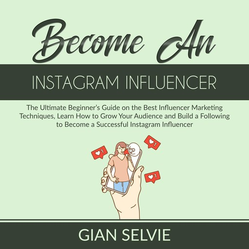 Become an Instagram Influencer, Gian Selvie