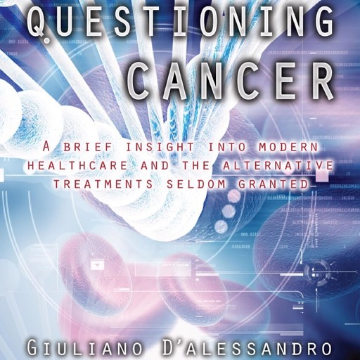 Questioning Cancer, Giuliano Dalessandro