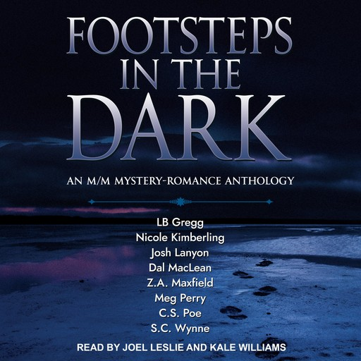FOOTSTEPS IN THE DARK, Josh Lanyon, Z.A.Maxfield, Nicole Kimberling, C.S. Poe, S.C. Wynne, LB Gregg, Dal MacLean, Meg Perry