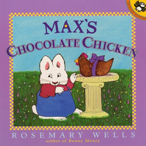 Max's Chocolate Chicken, Rosemary Wells