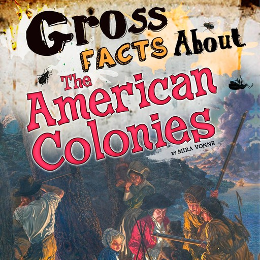 Gross Facts About the American Colonies, Mira Vonne