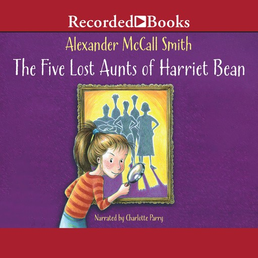 The Five Lost Aunts of Harriet Bean, Alexander McCall Smith