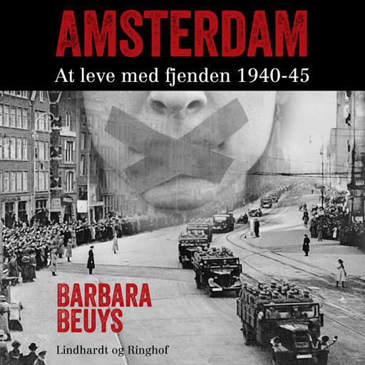 Amsterdam - At leve med fjenden 1940-45, Barbara Beuys