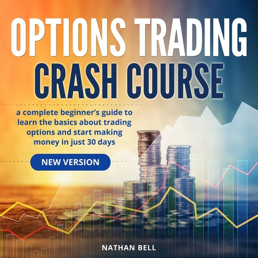 Options Trading Crash Course (New Version), Nathan Bell