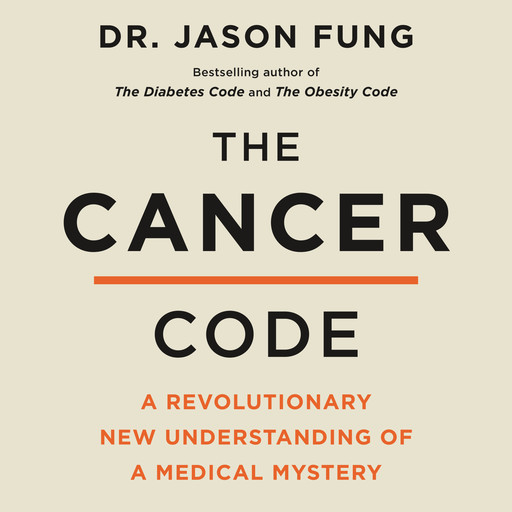The Cancer Code, Jason Fung