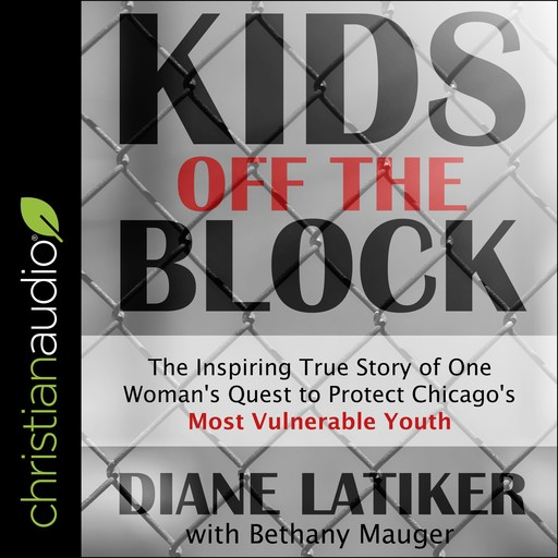 Kids Off the Block, Diane Latiker, Bethany Mauger