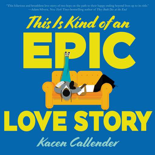 This Is Kind of an Epic Love Story, Kacen Callender