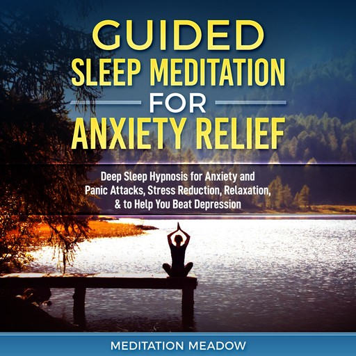 Guided Sleep Meditation for Anxiety Relief, Meditation Meadow