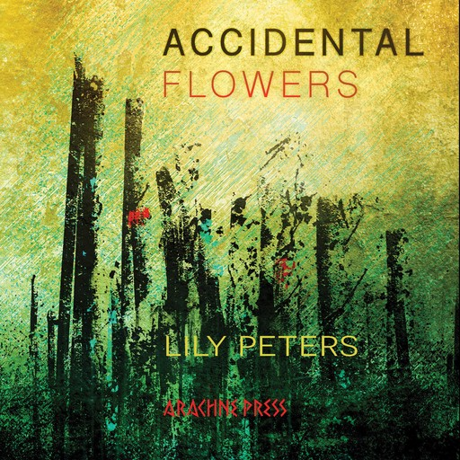 Accidental Flowers, Lily Peters