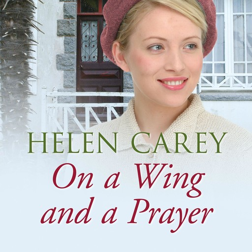 On a Wing and a Prayer, Helen Carey