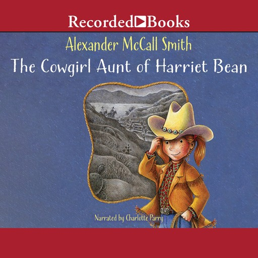 The Cowgirl Aunt of Harriet Bean, Alexander McCall Smith