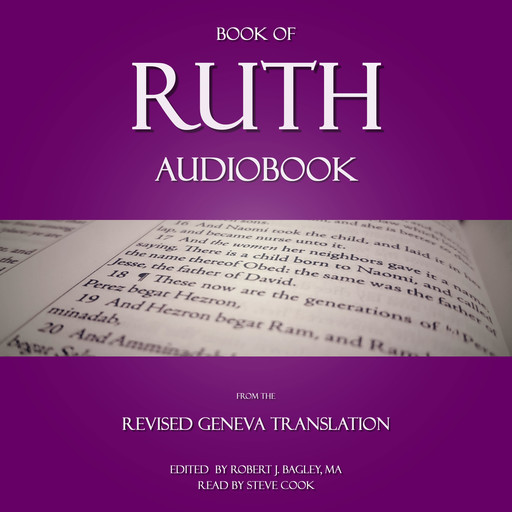 Book of Ruth Audiobook: From The Revised Geneva Translation, M.A., Robert J. Bagley