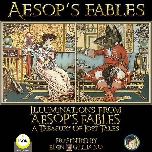 Aesop's Fables - Illuminations From Aesop's Fables A Treasury Of Lost Tales, Aesop