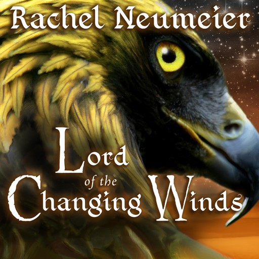 Lord of the Changing Winds, Rachel Neumeier